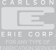 Carlson Erie Corp. for Any Type of Fabrication Service